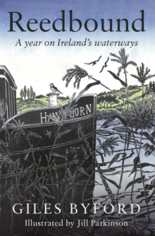 Reedbound : A Year on Ireland's Waterways, Hardback Book