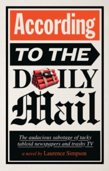 According to the Daily Mail : The Audacious Sabotage of Tacky Tabloid Newspapers and Trashy TV, Hardback Book