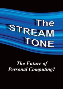 The STREAM TONE: The Future of Personal Computing?, EPUB eBook