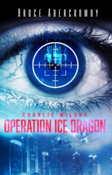 Charlie Wilson : Operation Ice Dragon, Paperback Book