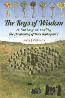The Keys of Wisdom : A Fantasy of Reality, Paperback Book