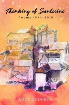 Thinking of Santorini : Poems 1974-2015, Paperback Book