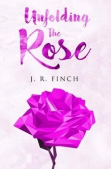 Unfolding The Rose, Paperback Book