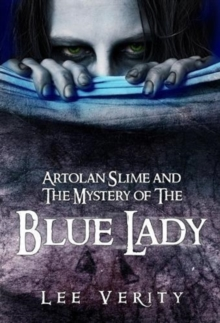 Artolan Slime and Mystery of the Blue Lady, Paperback / softback Book