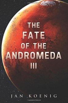 The Fate Of The Andromeda III, Paperback Book