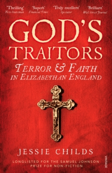 God's Traitors : Terror and Faith in Elizabethan England, Paperback / softback Book