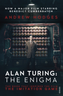 Alan Turing: The Enigma : The Book That Inspired the Film The Imitation Game, Paperback Book