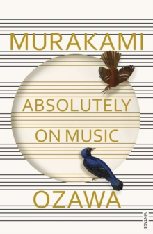 Absolutely on Music : Conversations with Seiji Ozawa, Paperback Book