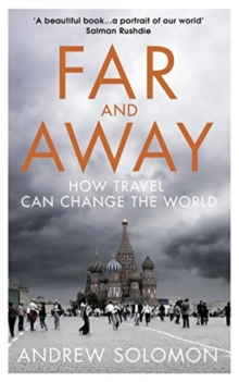 Far and Away : How Travel Can Change the World, Paperback Book