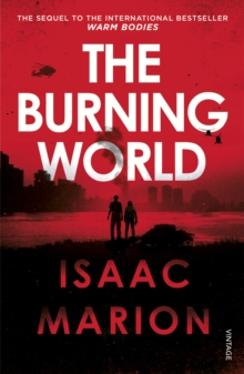 The Burning World (The Warm Bodies Series), Paperback Book