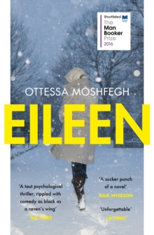 Eileen : Shortlisted for the Man Booker Prize 2016, Paperback Book