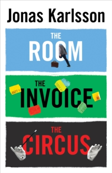 The Room, The Invoice, and The Circus, Paperback / softback Book
