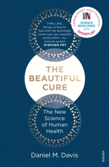 The Beautiful Cure : Harnessing Your Body's Natural Defences, Paperback / softback Book