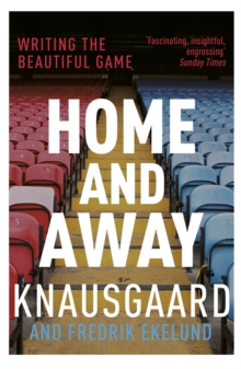 Home and Away : Writing the Beautiful Game, Paperback Book