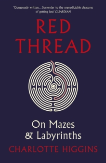 Red Thread : On Mazes and Labyrinths, Paperback / softback Book