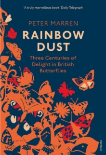 Rainbow Dust : Three Centuries of Delight in British Butterflies, Paperback Book