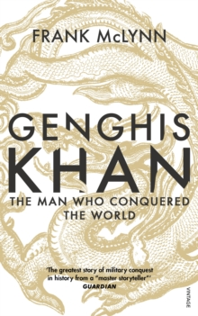 Genghis Khan : The Man Who Conquered the World, Paperback Book