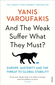 And the Weak Suffer What They Must? : Europe, Austerity and the Threat to Global Stability, Paperback Book