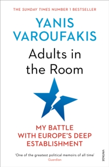 Adults In The Room : My Battle With Europe's Deep Establishment, Paperback / softback Book
