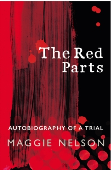 The Red Parts : Autobiography of a Trial, Paperback Book