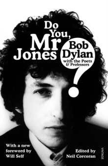 Do You Mr Jones? : Bob Dylan with the Poets and Professors, Paperback / softback Book
