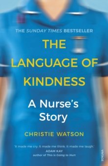 The Language of Kindness : A Nurse's Story, Paperback / softback Book