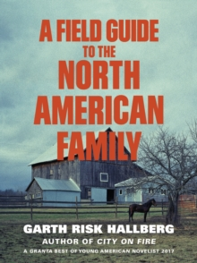 A Field Guide to the North American Family, Paperback Book