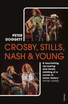 Crosby, Stills, Nash & Young : The Biography, Paperback / softback Book