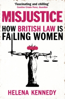Misjustice : How British Law is Failing Women, Paperback / softback Book