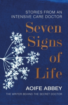 Seven Signs of Life : Stories from an Intensive Care Doctor, Hardback Book