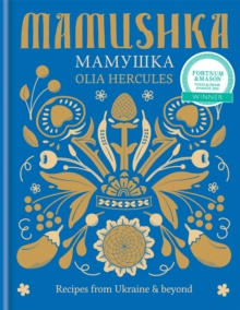 Mamushka : Recipes from Ukraine & Beyond, Hardback Book