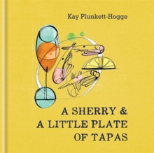 A Sherry & a Little Plate of Tapas, Hardback Book