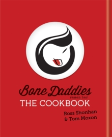 Bone Daddies: The Cookbook, Hardback Book