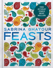 Feasts : From the Sunday Times no.1 bestselling author of Persiana & Sirocco, Hardback Book
