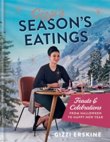 Gizzi's Season's Eatings : Feasts & Celebrations from Halloween to Happy New Year, Hardback Book