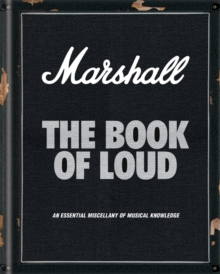 Marshall: The Book of Loud, Hardback Book
