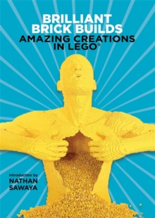 Brilliant Brick Builds: Amazing Creations in LEGO (R), Paperback Book