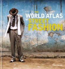The World Atlas of Street Fashion, Hardback Book