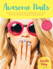 Awesome Nails : Creative ideas for handmade nail art with stickers, decals and wraps, Paperback / softback Book