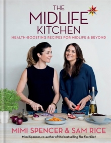 The Midlife Kitchen : Health-Boosting Recipes for Midlife & Beyond, Hardback Book