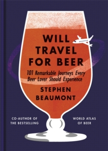 Will Travel For Beer, Hardback Book