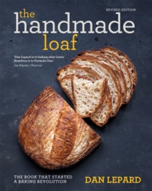 The Handmade Loaf : The Book That Started a Baking Revolution, Paperback Book