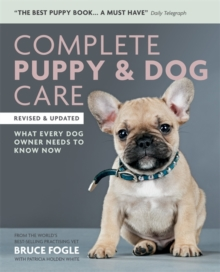 Complete Puppy & Dog Care : What every dog owner needs to know, Paperback Book