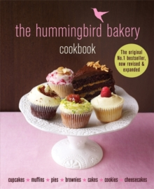 The Hummingbird Bakery Cookbook : The number one best-seller now revised and expanded with new recipes, Hardback Book