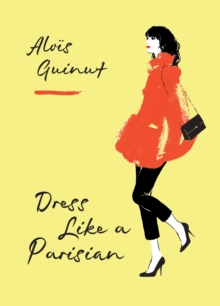 Dress Like a Parisian, Hardback Book