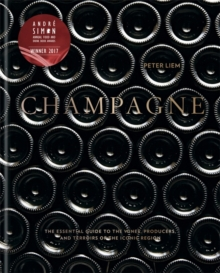 Champagne : The essential guide to the wines, producers, and terroirs of the iconic region, Hardback Book