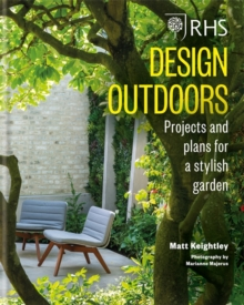 RHS Design Outdoors : Projects & Plans for a Stylish Garden, Hardback Book