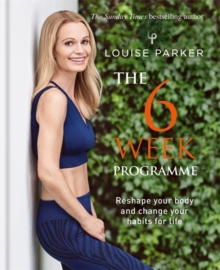 Louise Parker: The 6 Week Programme, Hardback Book