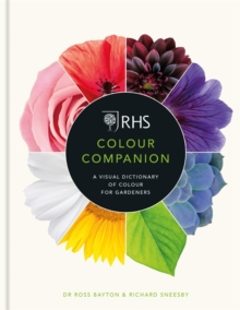 RHS Colour Companion : A Visual Dictionary of Colour for Gardeners, Hardback Book