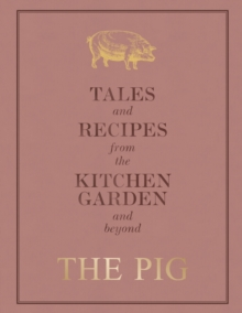 The Pig: Tales and Recipes from the Kitchen Garden and Beyond, EPUB eBook